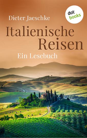 Dieter Jaeschke Italienische Reisen